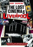 The Lost Cinemas of Liverpool (Paperback)