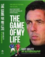 The Game of My Life Gary Ablett - My Story (Hardback)