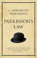 C. Northcote Parkinson's Parkinson's Law: A modern-day interpretation of a management classic - Infinite Success (Paperback)