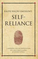 Ralph Waldo Emerson's Self Reliance: A modern-day interpretation of a self-help classic - Infinite Success (Paperback)