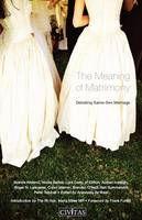 The Meaning of Matrimony: Debating Same-sex Marriage (Paperback)