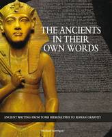 The Ancients in Their Own Words (Hardback)