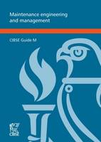 CIBSE Guide M: Maintenance Engineering and Management 2014