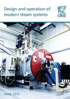 TM58 Design and Operation of Modern Steam Systems 2015 - Technical Memoranda 58 (Paperback)