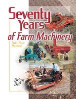 Seventy Years of Farm Machinery: Vol. 2