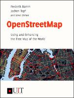 OpenStreetMap: Using and Enhancing the Free Map of the World (Paperback)