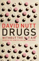 Drugs Without the Hot Air: Minimising the Harms of Legal and Illegal Drugs (Paperback)