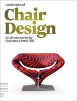 Landmarks of Chair Design: An All-new Survey by Charlotte and Peter Fiell (Paperback)