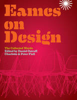 Eames on Design: The Collected Words (Hardback)
