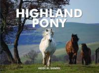 Spirit of the Highland Pony (Hardback)
