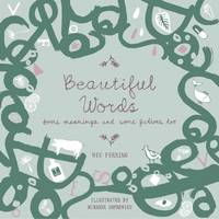 Beautiful Words: Some Meanings and Some Fictions Too - Beautiful 1 (Paperback)