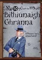 Bithiunaigh Ghranna: Na 10 gCinn is Measa (Paperback)