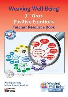 Weaving Well-Being (3rd Class): Positive Emotions - Teacher Resource Book - Weaving Well-Being (Paperback)