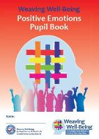 Weaving Well-Being (3rd Class): Positive Emotions - Pupil Book - Weaving Well-Being (Paperback)
