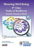 Weaving Well-Being (4th Class): Tools of Resilience - Teacher Resource Book - Weaving Well-Being (Paperback)