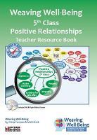 Weaving Well-Being (5th Class): Positive Relationships - Teacher Resource Book - Weaving Well-Being (Paperback)