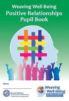 Weaving Well-Being (5th Class): Positive Relationships - Pupil Book - Weaving Well-Being (Paperback)