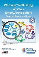 Weaving Well-Being (6th Class): Empowering Beliefs - Teacher Resource Book - Weaving Well-Being (Paperback)