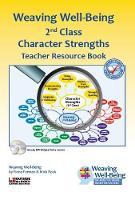 Weaving Well-Being (2nd Class): Character Strengths - Teacher Resource Book - Weaving Well-Being