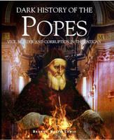 Popes: A Dark History - Dark Histories (Hardback)
