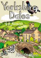 Yorkshire Dales: 40 Favourite Walks (Paperback)