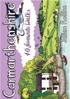 Carmarthenshire: 40 favourite walks (Paperback)