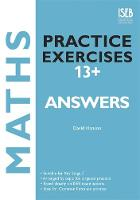Maths Practice Exercises 13+ Answer Book: Practice Exercises for Common Entrance Preparation (Paperback)