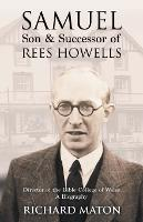 Samuel, Son and Successor of Rees Howells: Director of the Bible College of Wales: A Biography (Paperback)