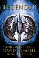 Legends 2: Stories in Honour of David Gemmell (Hardback)