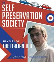 The Self Preservation Society: 50 Years of The Italian Job (Hardback)