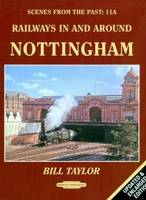 Railways in and Around Nottingham - Scenes from the Past 11a (Paperback)