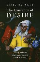 The Currency of Desire: Libidinal Economy, Psychoanalysis and Sexual Revolution (Paperback)