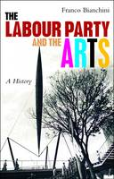 Labour, the arts and political strategy since 1918 (Paperback)
