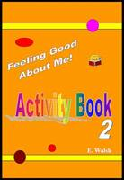 Feeling Good About Me!: Activity Book 2 (Paperback)