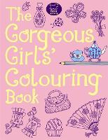 The Gorgeous Girls' Colouring Book (Paperback)