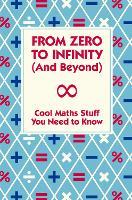 From Zero To Infinity (And Beyond) (Hardback)