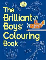 The Brilliant Boys' Colouring Book (Paperback)