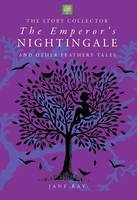 The Emperor's Nightingale and Other Feathery Tales (Hardback)