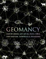 Geomancy: Earth Grids, Ley Lines, Feng Shui, Divination, Dowsing and Dragons - Wooden Books (Hardback)