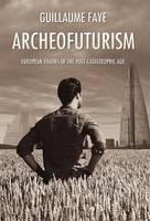 Archeofuturism (Hardback)