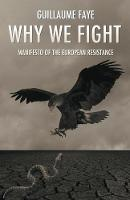 Why We Fight: Manifesto of the European Resistance (Paperback)