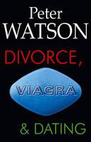 Divorce, Viagra and Dating (Paperback)