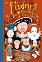 The Tudors: A Very Peculiar History - Very Peculiar History (Hardback)
