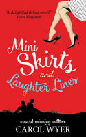 Mini Skirts and Laughter Lines (Paperback)