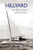 Hillyard: The Man, His Boats, and Their Sailors (Hardback)