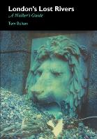 London's Lost Rivers: A Surface Dweller's Guide (Paperback)