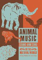 Animal Music: Sound and Song in the Natural World (Paperback)