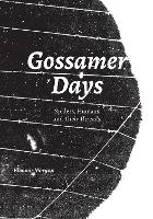 Gossamer Days: Spiders, Humans and Their Threads (Paperback)