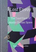 Lost Envoy: The Tarot Deck of Austin Osman Spare - Strange Attractor Press (Hardback)