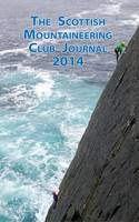 The Scottish Mountaineering Club Journal 2014 - The Scottish Mountaineering Club journal (Paperback)